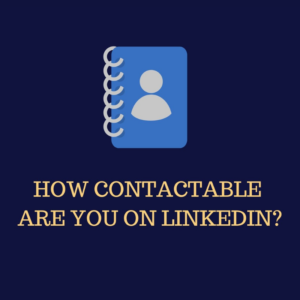 How contactable are you on LinkedIn