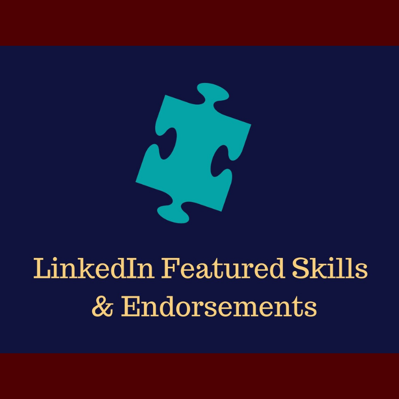 LinkedIn Featured Skills & Endorsements
