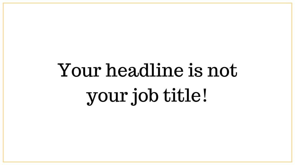 Your headline is not your job title
